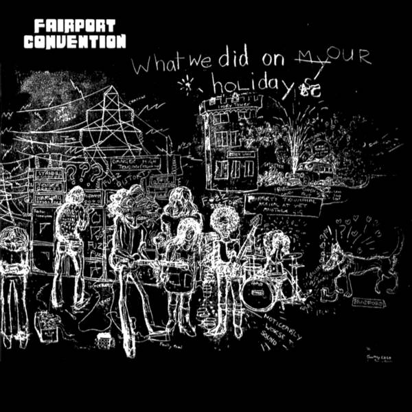 Fairport Convention — What We Did On Our Holidays