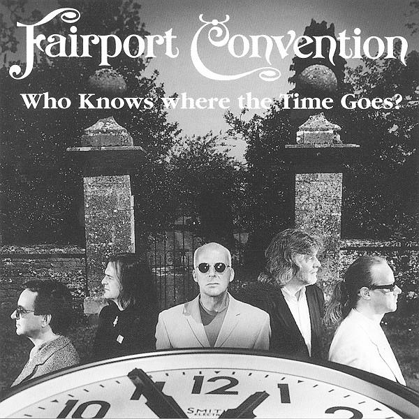 Fairport Convention — Who Knows Where the Time Goes?