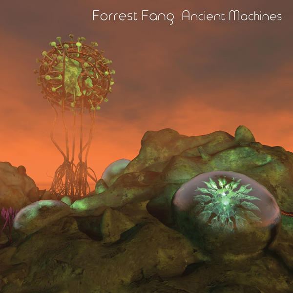 Forrest Fang — Ancient Machines