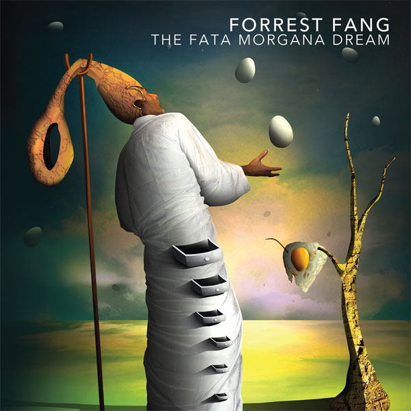 Forrest Fang — The Fata Morgana Dream