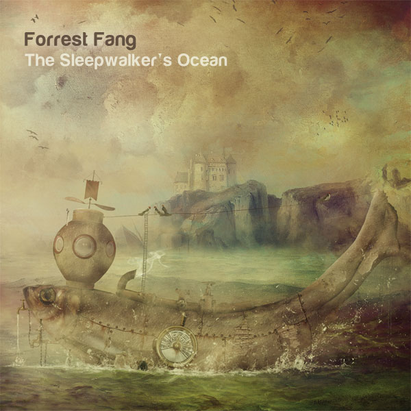 Forrest Fang — The Sleepwalker's Ocean