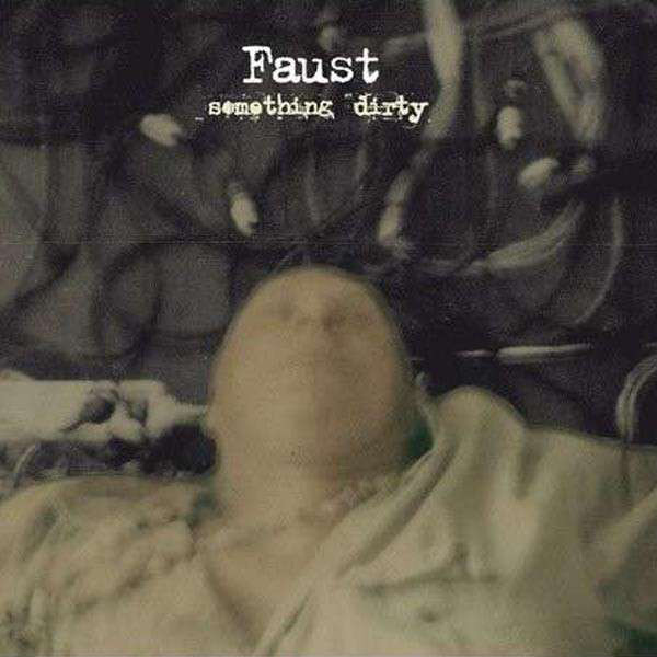 Faust — Something Dirty