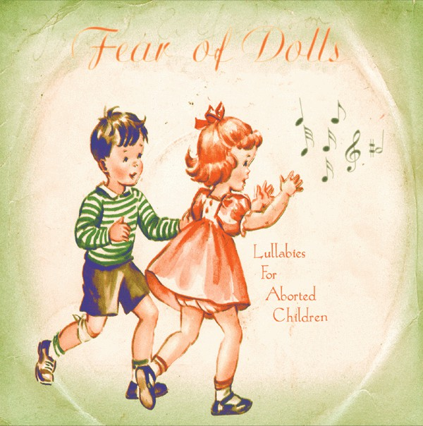 Fear of Dolls — Lullabies for Aborted Children