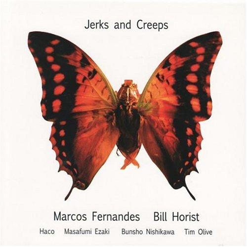 Marcos Fernandes / Bill Horist — Jerks and Creeps