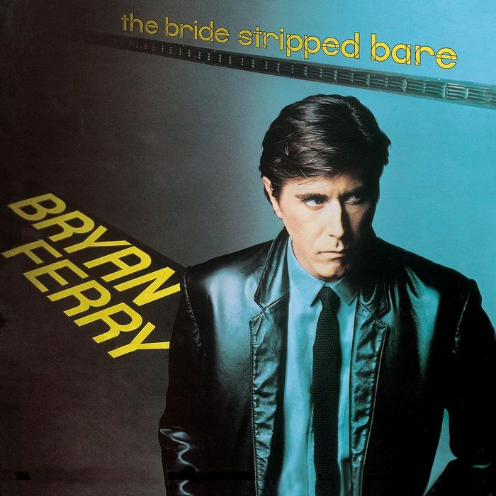Bryan Ferry — The Bride Stripped Bare
