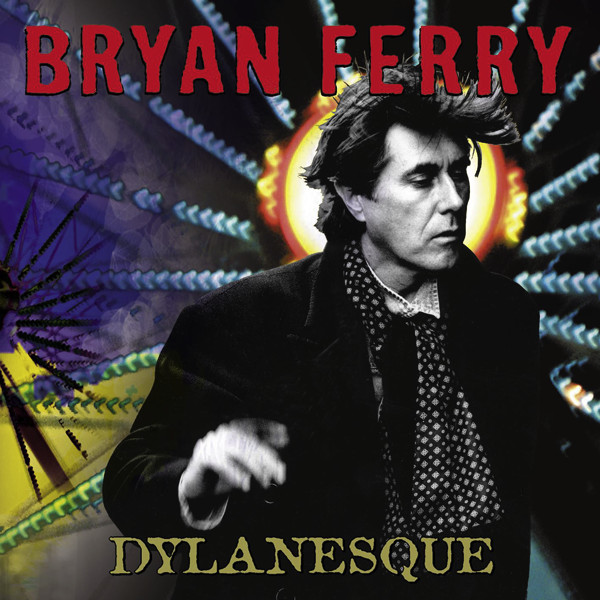 Bryan Ferry — Dylanesque