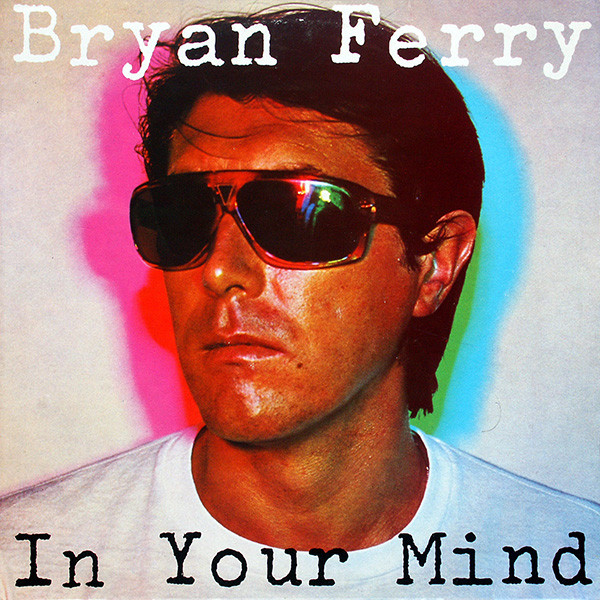 Bryan Ferry — In Your Mind