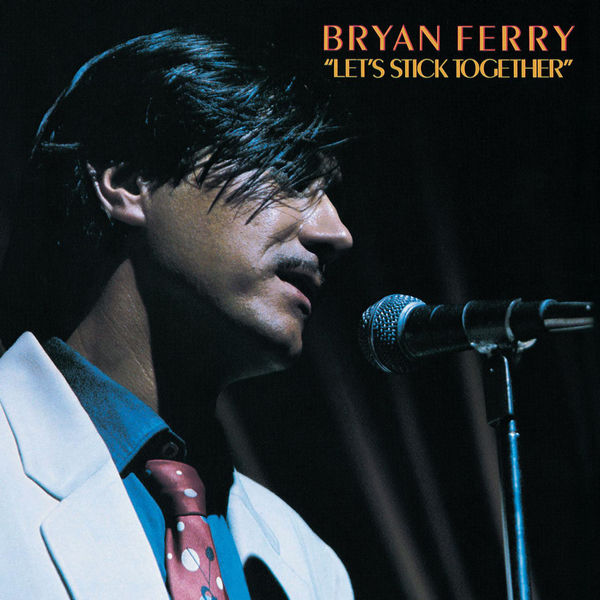 Bryan Ferry — Let's Stick Together