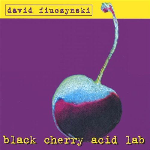 David Fiuczynski — Black Cherry Acid Lab