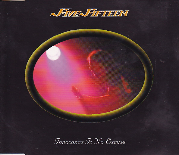 Five Fifteen — Innocence Is No Excuse