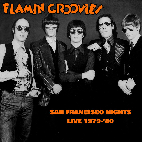 Flamin Groovies — San Francisco Nights 1979-'80
