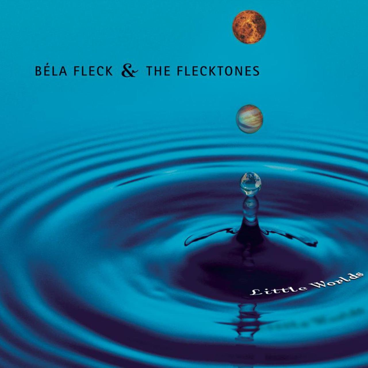 Béla Fleck & the Flecktones — Little Worlds