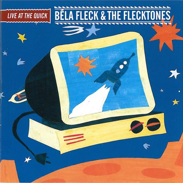 Béla Fleck & the Flecktones — Live at the Quick