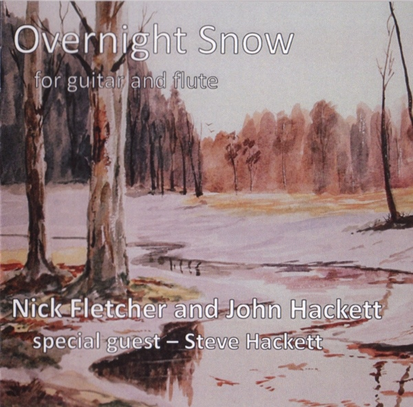 Nick Fletcher and John Hackett — Overnight Snow - For Flute and Guitar
