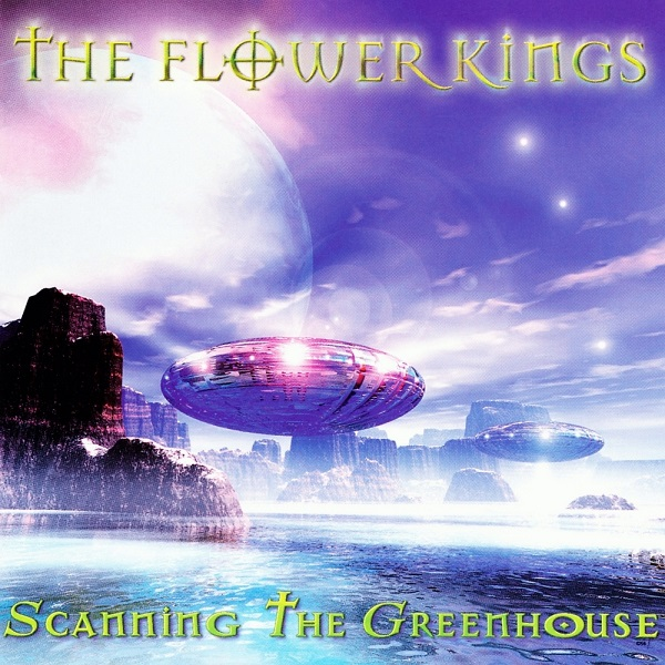 The Flower Kings — Scanning the Greenhouse