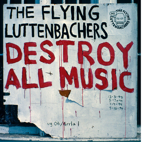 The Flying Luttenbachers — Destroy All Music - Revisited