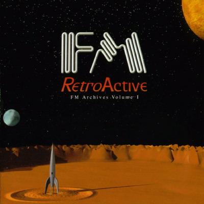 FM — Retroactive: FM Archives Volume 1