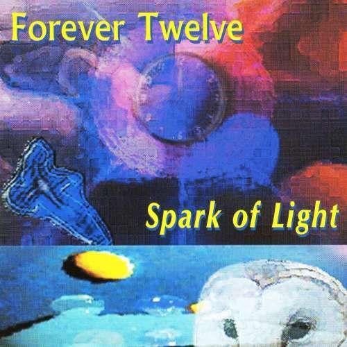 Forever Twelve — Spark of Light