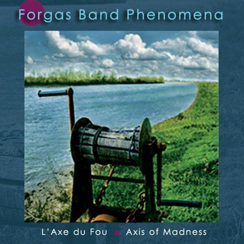 Forgas Band Phenomena — L'Axe du Fou