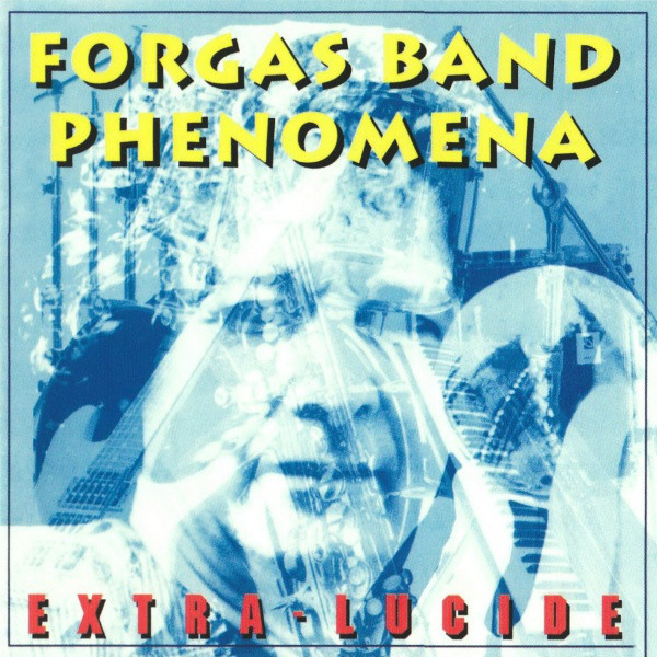 Forgas Band Phenomena — Extra-Lucide