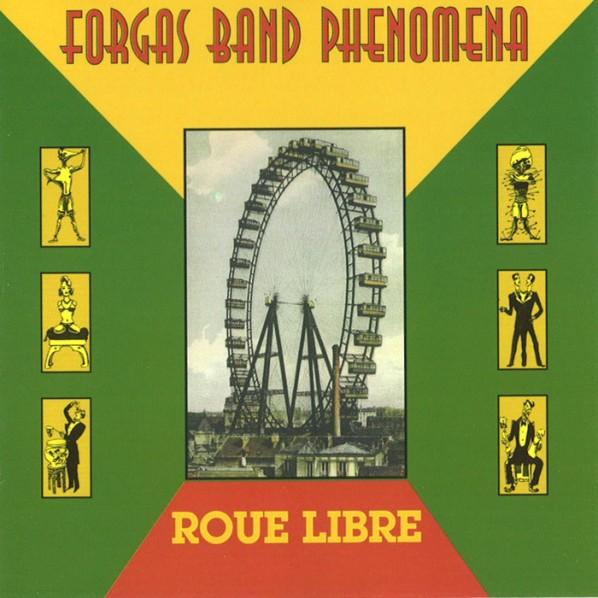 Forgas Band Phenomena — Roue Libre