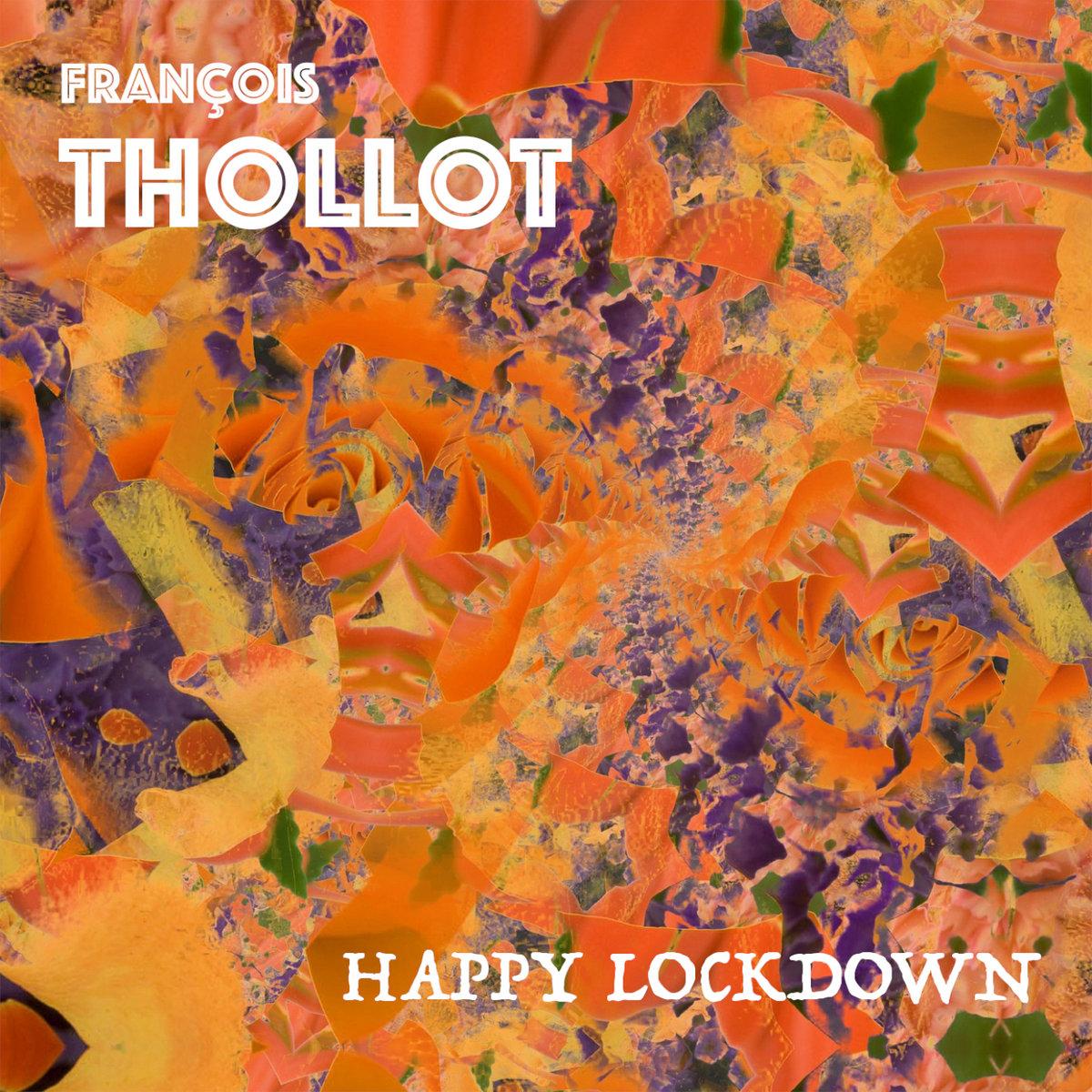 François Thollot — Happy Lockdown