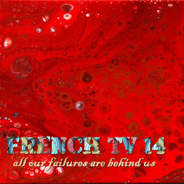 French TV — All Our Failures Are Behind Us