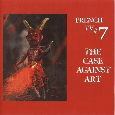 French TV — #7 The Case Against Art