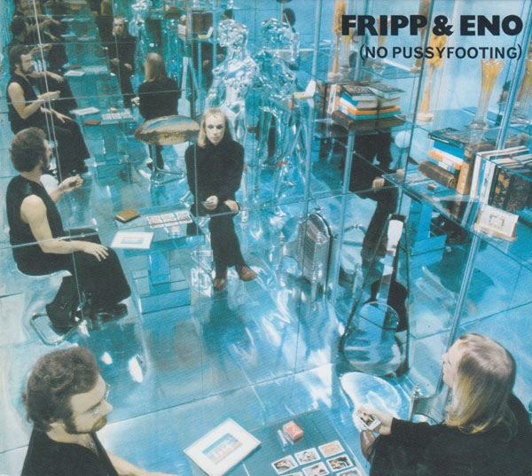 Fripp & Eno — No Pussyfooting