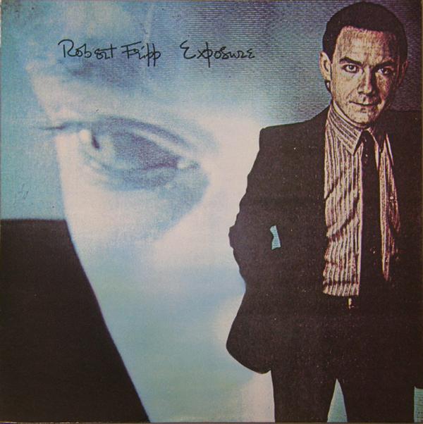 Robert Fripp — Exposure