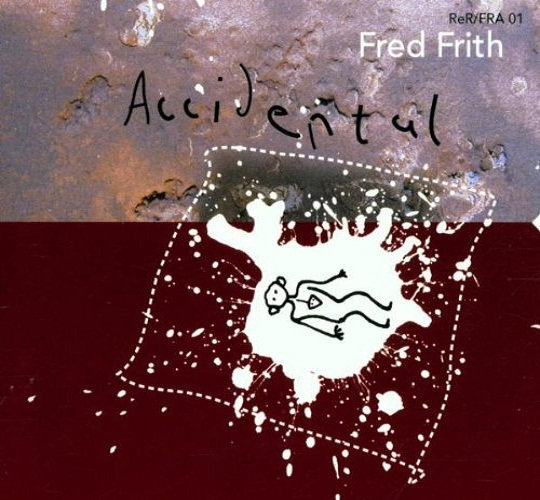 Fred Frith — Accidental