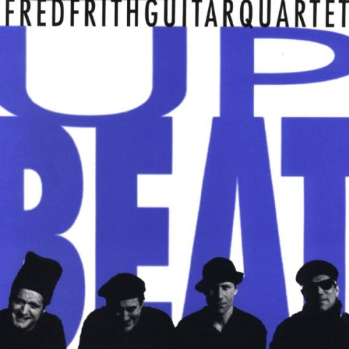 Fred Frith Guitar Quartet — Upbeat
