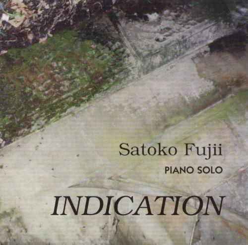 Satoko Fujii — Indication