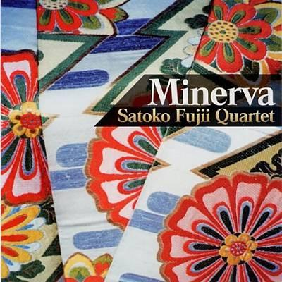 Satoko Fujii Quartet — Minerva