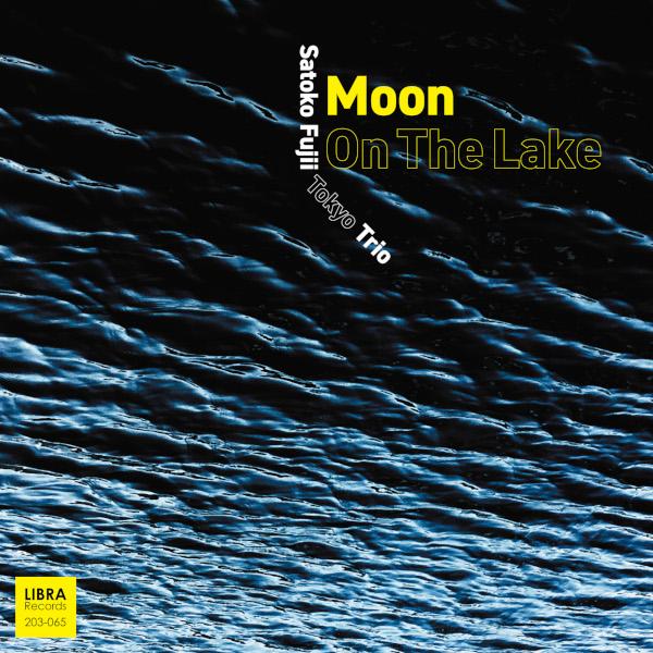 Satoko Fujii Tokyo Trio — Moon on the Lake