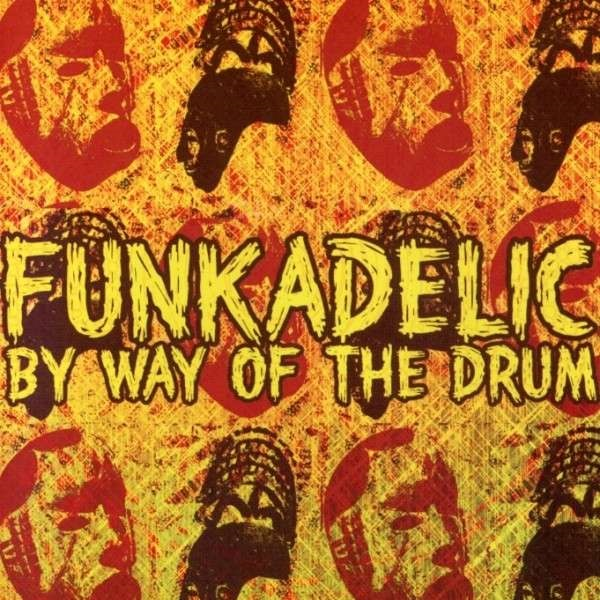 Funkadelic — By Way of the Drum