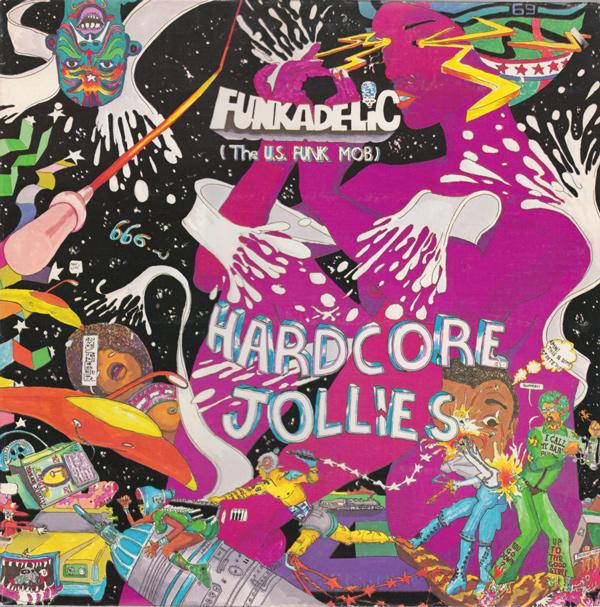 Funkadelic — Hardcore Jollies