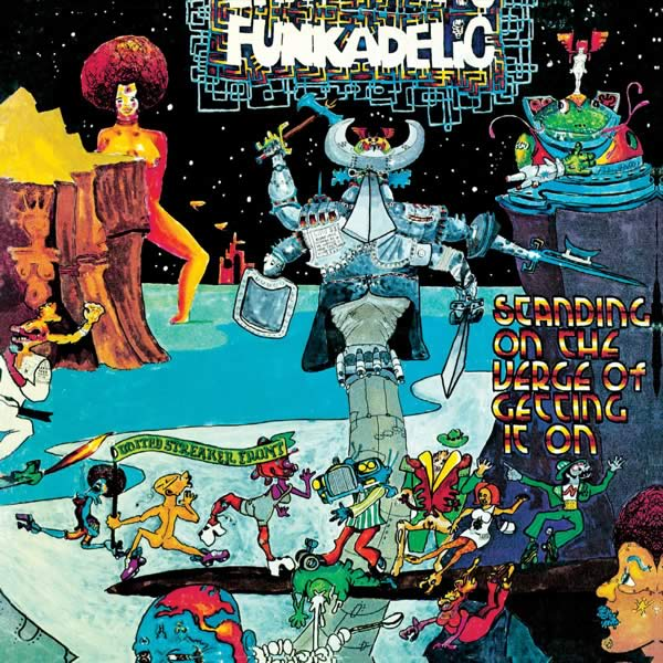 Funkadelic — Standing on the Verge of Getting It On