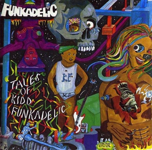 Funkadelic — Tales of Kidd Funkadelic