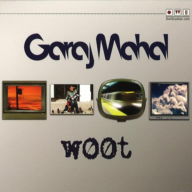 Garaj Mahal — W00t