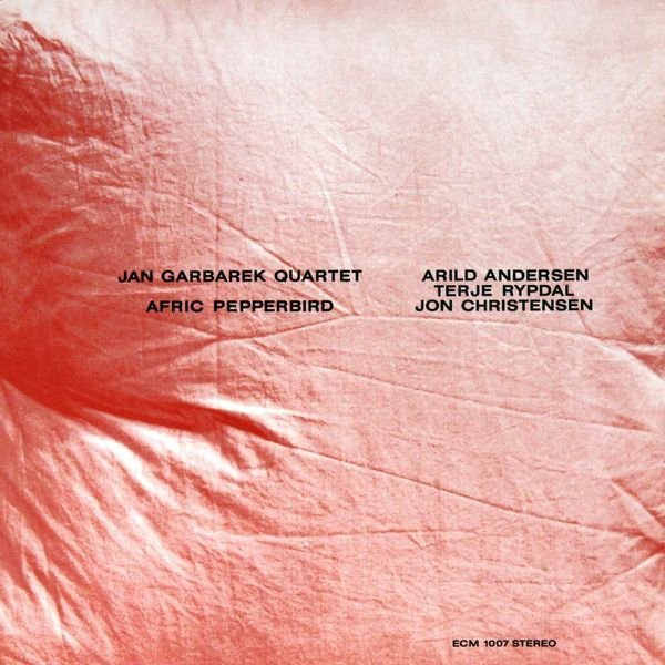 Jan Garbarek Quartet — Afric Pepperbird