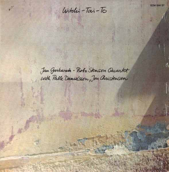 Jan Garbarek / Bobo Stenson Quartet — Witchi-Tai-To