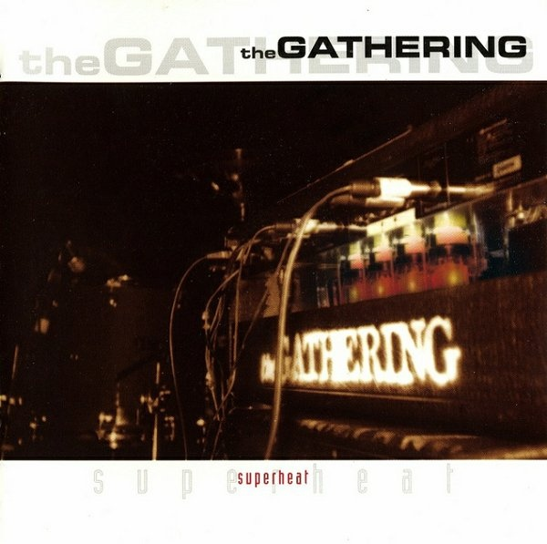 The Gathering — Superheat