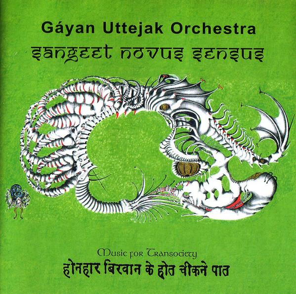 Gayan Uttejak Orchestra — Sangeet Novus Sensus: Music for Transociety