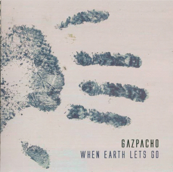 Gazpacho — When Earth Lets Go