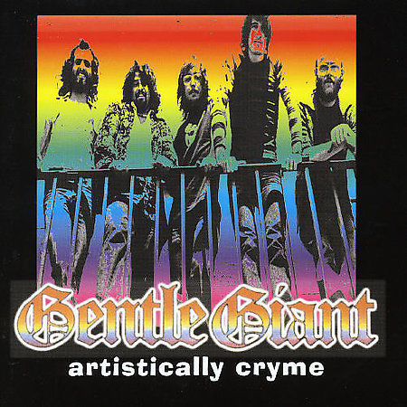 Gentle Giant — Artistically Cryme
