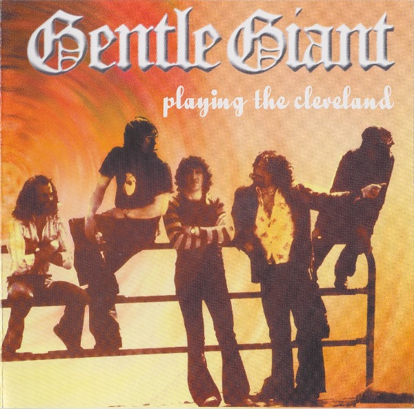 Gentle Giant — Playing the Cleveland