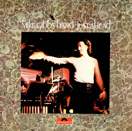 The Mike Gibbs Band — Just Ahead
