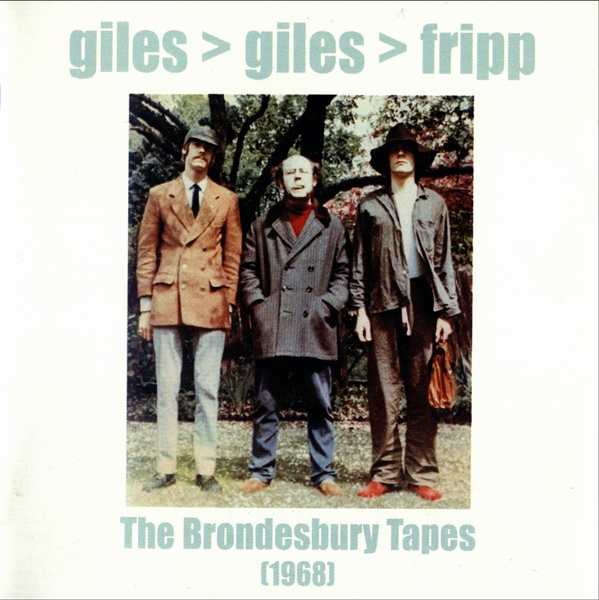Giles > Giles > Fripp — The Brondesbury Tapes
