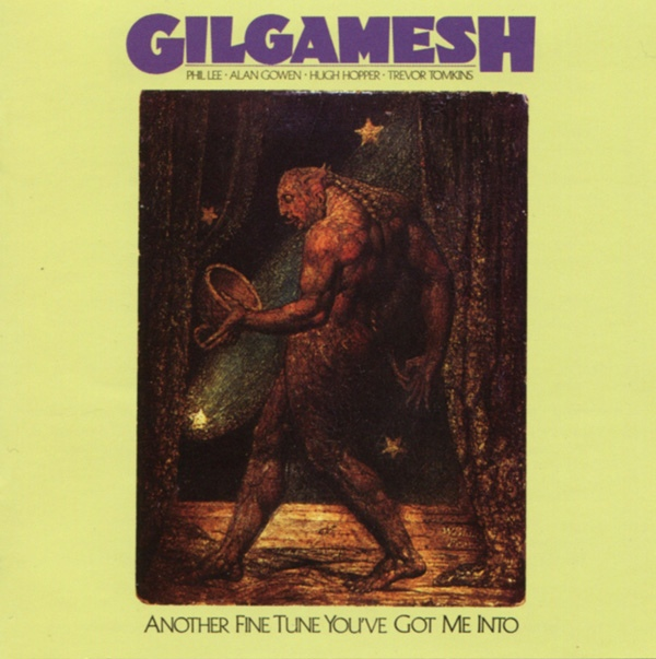 Gilgamesh — Another Fine Tune You Got Me Into